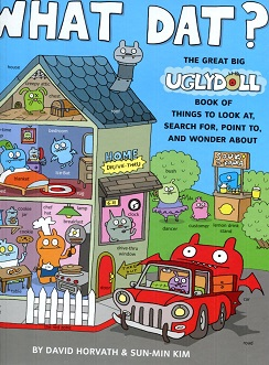 Image for What Dat? - The Great Big Ugly Book of Things to Look At, Search For, Point To, and Wonder about (Uglydolls)