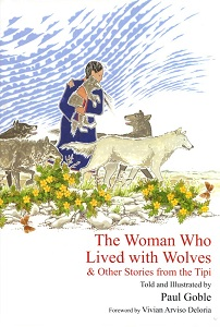 Image for The Woman Who Lived with Wolves : & Other Stories from the Tipi