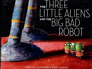 Image for The Three Little Aliens and the Big Bad Robot