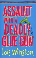 Image for Assault with a Deadly Glue Gun