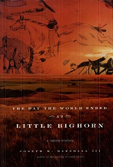 Image for The Day the World Ended at Little Bighorn : A Lakota History
