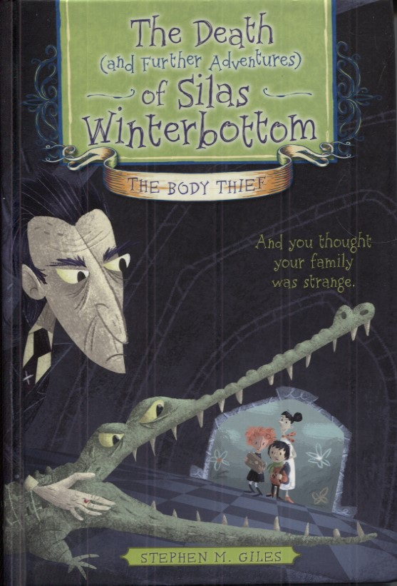 Image for The Death (and Further Adventures) of Silas Winterbottom: The Body Thief
