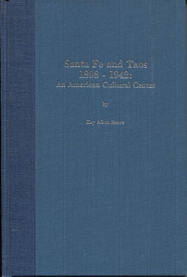 Image for Santa Fe and Taos, 1898-1942: An American Cultural Center (Southwestern Studies)