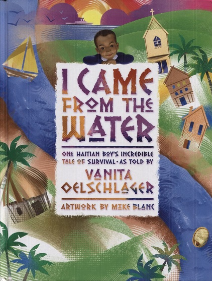 Image for I Came From the Water: One Haitian Boy's Incredible Tale of Survival