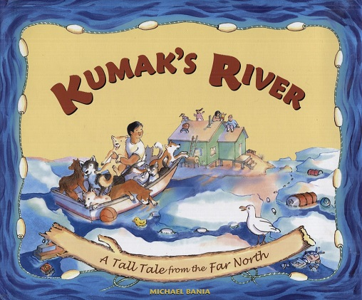 Image for Kumak's River: A Tall Tale from the Far North