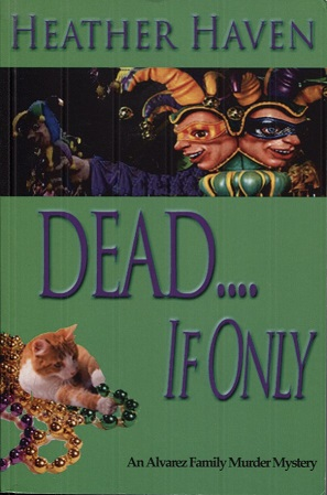 Image for DEAD....If Only (Alvarez Family Murder Mysteries) (Volume 4)