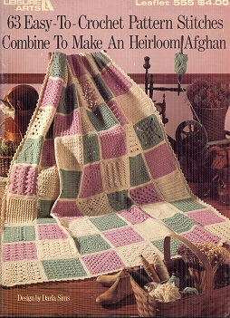 Image for 63 Easy-To-Crochet Pattern Stitches Combine to Make an Heirloom Afghan Leaflet 555