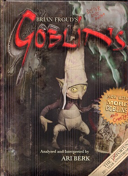 Image for Brian Froud's Goblins 10 1/2 Anniversary Edition