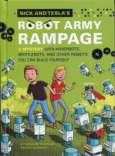 Image for Nick and Tesla's Robot Army Rampage: A Mystery with Hoverbots, Bristle Bots, and Other Robots You Can Build Yourself