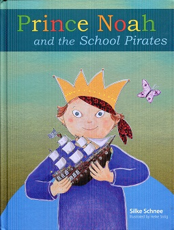 Image for Prince Noah and the School Pirates (A Prince Noah Book)