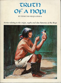 Image for Truth of a Hopi: Stories Relating to the Origin, Myths, and Clan Histories of the Hopi