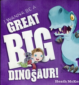 Image for I Wanna Be a Great Big Dinosaur