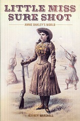 Image for Little Miss Sure Shot: Annie Oakley's World