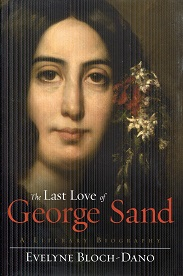 Image for The Last Love of George Sand: A Literary Biography