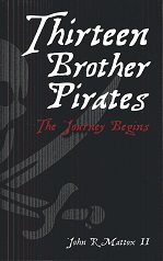 Image for Thirteen Brother Pirates: The Journey Begins (Volume 1)