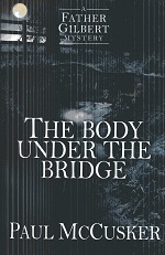 Image for The Body Under the Bridge (A Father Gilbert Mystery)