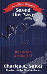 Image for How Three Brothers Saved the Navy: The Kare Kids Adventures #3