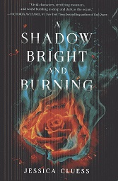 Image for A Shadow Bright and Burning (Kingdom on Fire, Book One)