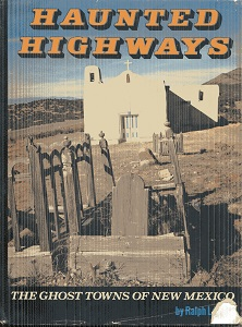 Image for Haunted Highways: The Ghost Towns of New Mexico