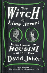 Image for The Witch of Lime Street: Séance, Seduction, and Houdini in the Spirit World
