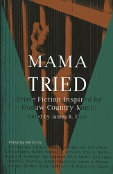 Image for Mama Tried (Crime Fiction Inspired by Outlaw Country Music) (Volume 1)