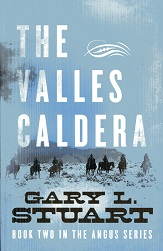 Image for The Valles Caldera: Book Two In The Angus Series (Book Two of the Angus Series) (Volume 2)