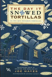 Image for The Day It Snowed Tortillas / El Dia Que Nevaron Tortillas, Folktales told in Spanish and English