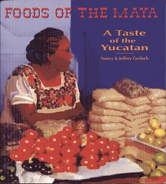 Image for Food of the Maya: A Taste of the Yucatan