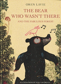 Image for The Bear Who Wasn't There: And the Fabulous Forest