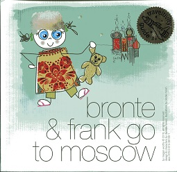 Image for BRONTE & FRANK GO TO MOSCOW (Children's Traveltivity Guide)