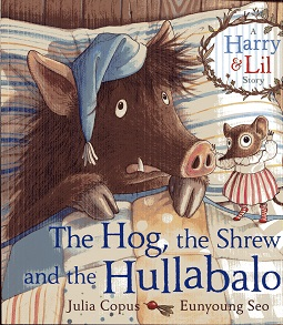 Image for The Hog, the Shrew and the Hullabaloo (A Harry & Lil Story)