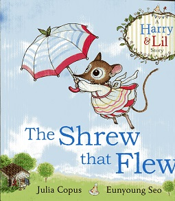 Image for The Shrew that Flew (A Harry & Lil Story)