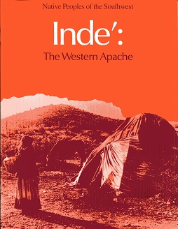 Image for IndeÌ: The Western Apache (Native peoples of the Southwest)