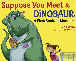 Image for Suppose You Meet a Dinosaur: A First Book of Manners