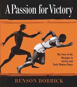 Image for A Passion for Victory: The Story of the Olympics in Ancient and Early Modern Times