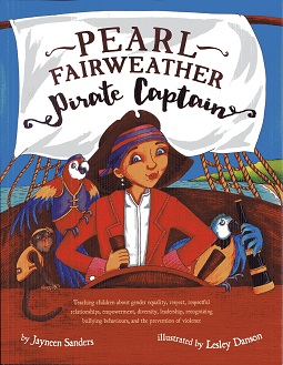 Image for Pearl Fairweather Pirate Captain: Teaching children about gender equality, respect, respectful relationships, empowerment, diversity, leadership, . behaviours, and the prevention of violence