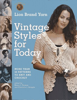 Image for Lion Brand Yarn Vintage Styles for Today: More Than 50 Patterns to Knit and Crochet (Lion Brand Yarn)