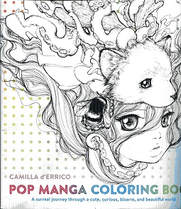 Image for Pop Manga Coloring Book: A Surreal Journey Through a Cute, Curious, Bizarre, and Beautiful World