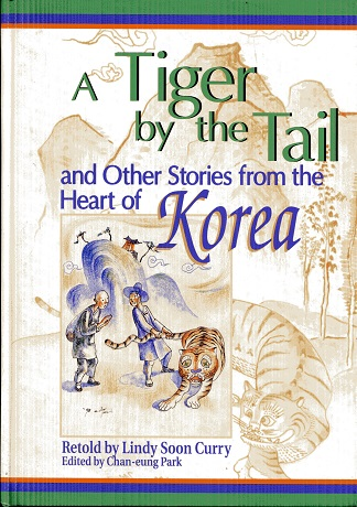 Image for A Tiger by the Tail and Other Stories from the Heart of Korea (World Folklore (Hardcover))