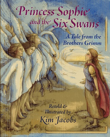 Image for Princess Sophie and the Six Swans: A Tale from the Brothers Grimm