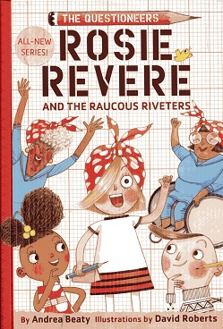 Image for Rosie Revere and the Raucous Riveters: The Questioneers Book #1
