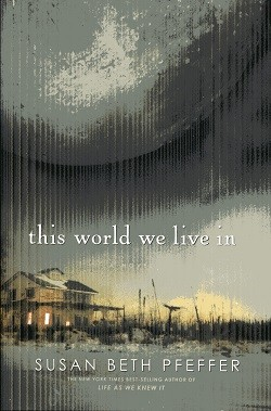 Image for This World We Live in (Life As We Knew It (Last Survivors))