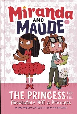 Image for The Princess and the Absolutely Not a Princess (Miranda and Maude #1)