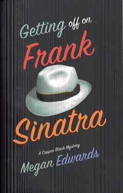 Image for Getting Off On Frank Sinatra: A Copper Black Mystery