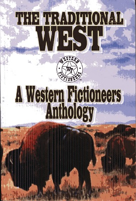 Image for The Traditional West: Anthology of Original Stories By The Western Fictioneers