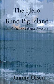 Image for The Hero of Blind Pig Island and Other Island Stories