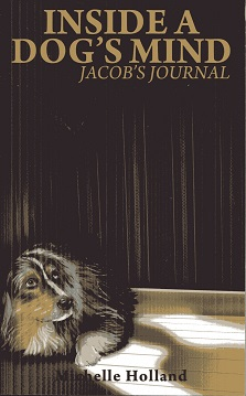 Image for Inside A Dog's Mind: Jacob's Journal
