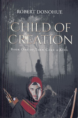 Image for Child of Creation: Book One of Then Came a King