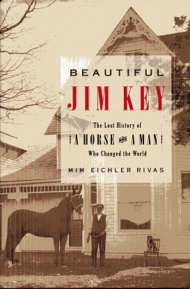Image for Beautiful Jim Key: The Lost History of a Horse and a Man Who Changed the World