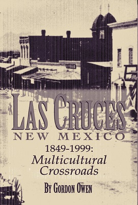 Image for Las Cruces, New Mexico 1849-1999: A Multicultural Crossroads